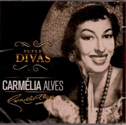 CD – CARMÉLIA  ALVES – SUPER DIVAS