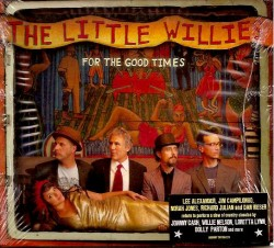 CD – THE LITTLE WILLIES – FOR THE GOOD TIMES
