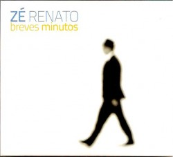 CD – ZÉ RENATO – BREVES MINUTOS