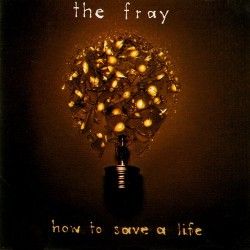 CD – THE FRAY – HOW TO SAVE A LIFE