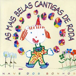 CD – AS MAIS BELAS CANTIGAS DE RODA – NAVES DOS SONHOS