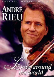 DVD – ANDRÉ RIEU – LOVE AROUND THE WORLD
