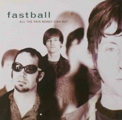 CD – FASTBALL – ALL THE PAIN MONEY CAN BUY