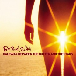 CD – FATBOY SLIM – HALFWAY BETWEEN THE GUTTER AND THE STARS