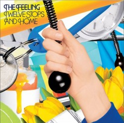 CD – THE FEELING – TWELVE STOPS AND HOME
